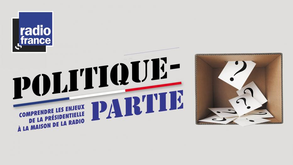 Politique partie du 23 au 25 mars | Maison de la Radio