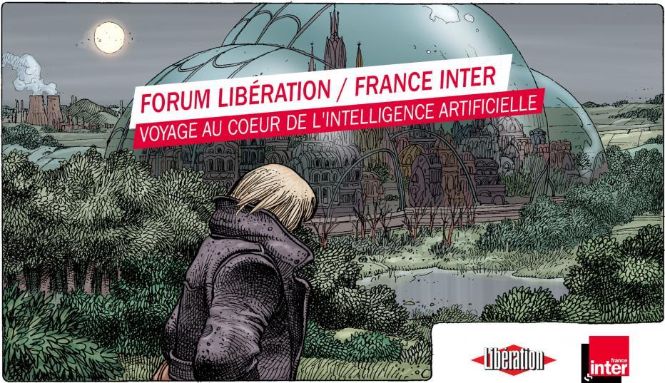 Forum Libération / France Inter  - Voyage au cœur de l'Intelligence Artificielle : travail, santé, éthique / COMPLET | Maison de la Radio