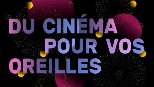 Cinéma sonore | Maison de la Radio